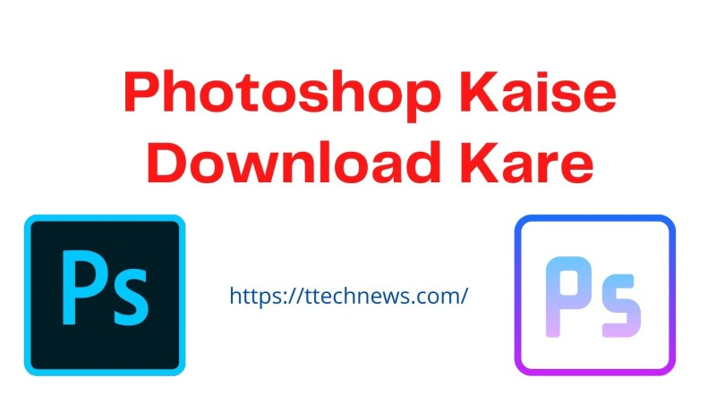 Photoshop Kaise Download Kare