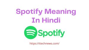 Spotify Meaning In Hindi